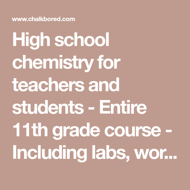 High School Chemistry For Teachers And Students Entire