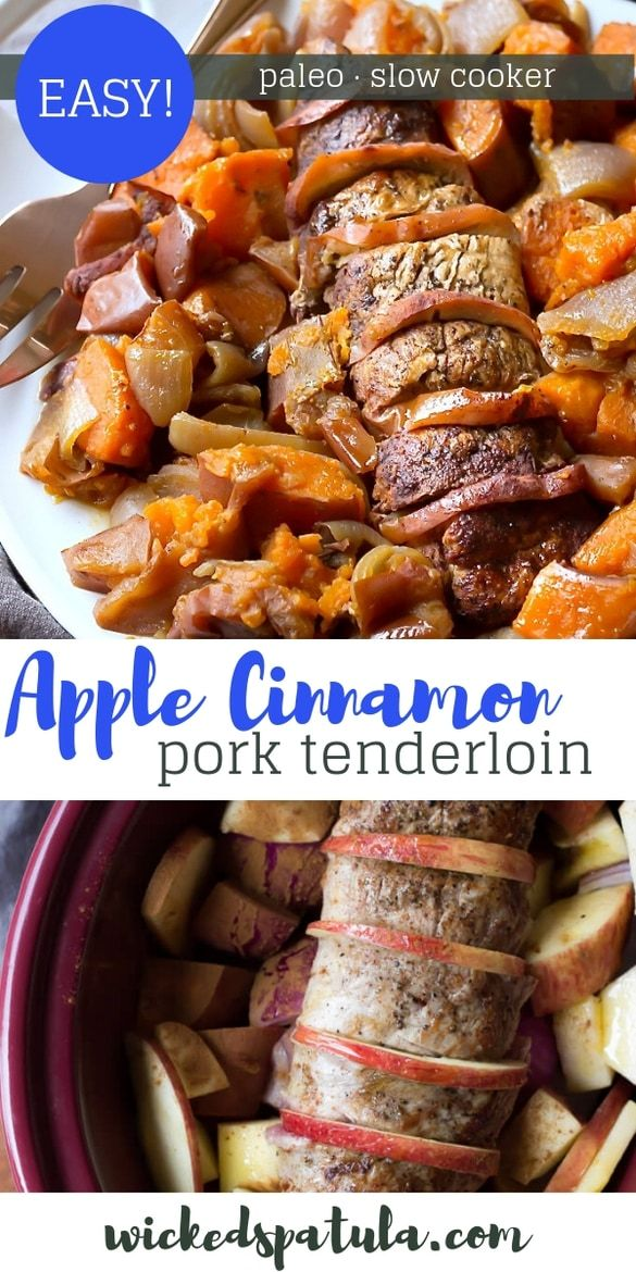Slow Cooker Apple Cinnamon Pork Tenderloin - This Slow Cooker Apple Cinnamon Pork Loin is complete with the addition of sweet potatoes. Little effort for such a flavorful meal! #wickedspatula #pork #slowcooker #paleo #dinner #slowcookercrockpots