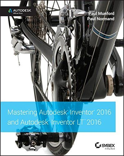 Download free Mastering Autodesk Inventor 2016 and Autodesk