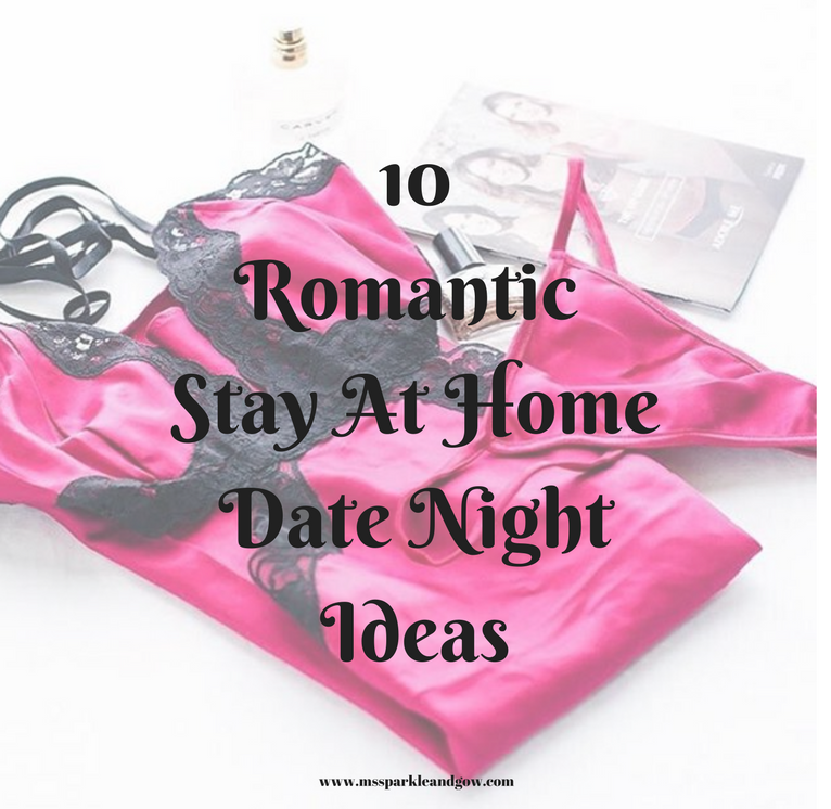 10 Romantic Stay At Home Date Night Ideas