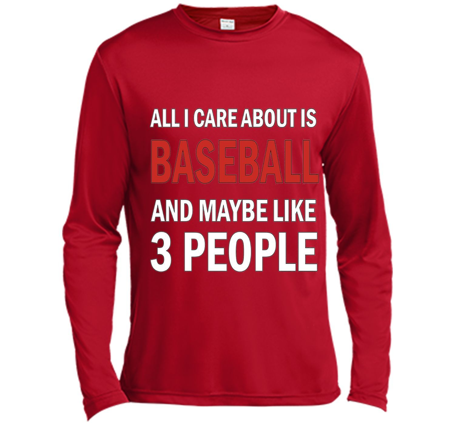 All I Care About is Baseball & Maybe Like 3 People Shirt