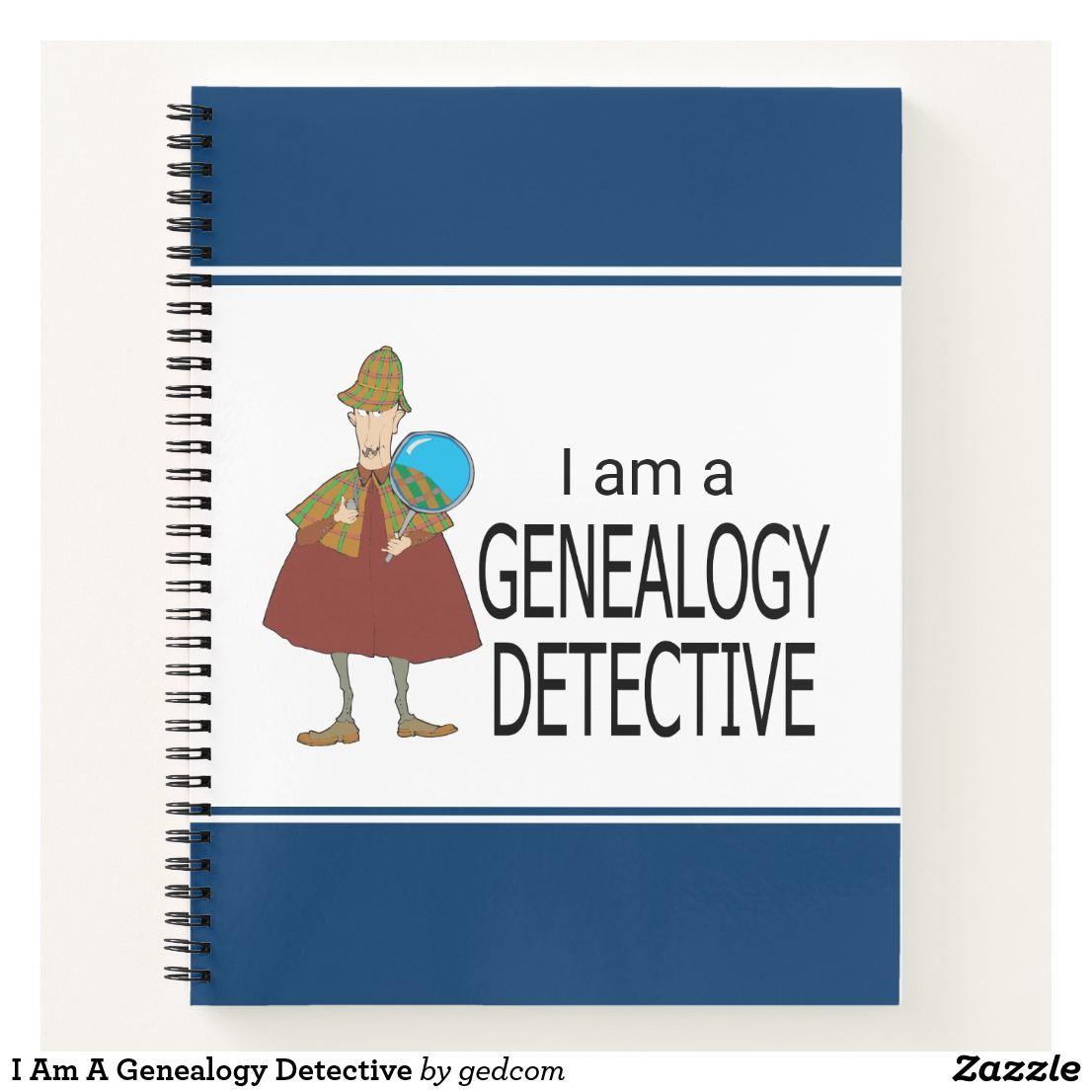 I Am A Genealogy Detective Notebook