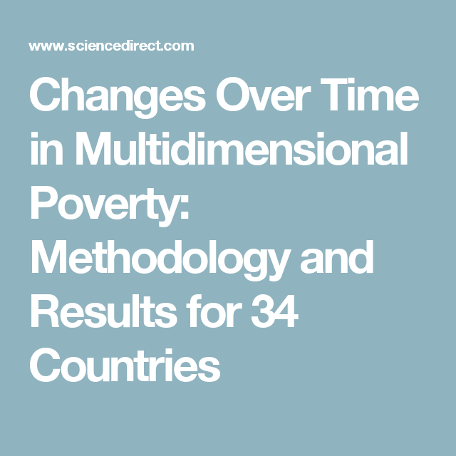 Changes Over Time in Multidimensional Poverty: Methodology and Results for 34 Countries