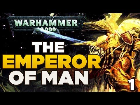 THE EMPEROR OF MAN - The Rise of Humanity [1]   WARHAMMER 40,000 Lore / History - YouTube