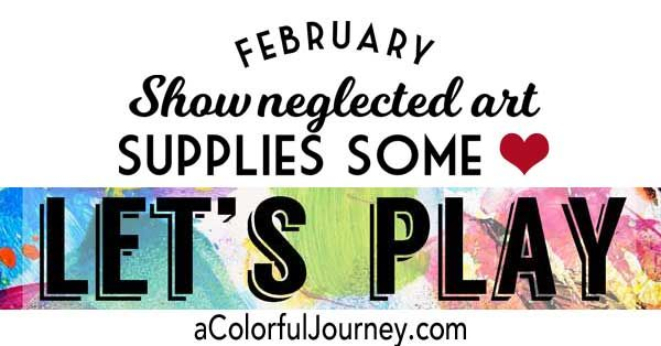 Let's Play February all about showing neglected art supplies some love and weekly link party!