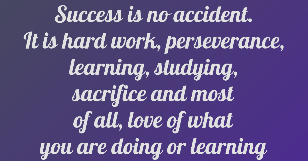 Success Is No Accidentits Hard Work Perseverance Learning Studying