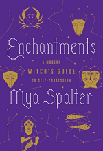 Book Review – Enchantments: A Modern Witch's Guide to Self-Possession by Mya Spalter #modernwitch
