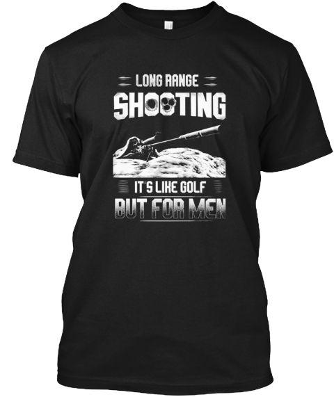 Long Range Shooting It's Like Golf Black T-Shirt Front