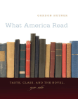 Read Online What America Read: Taste Class and the Novel 1920-1960.