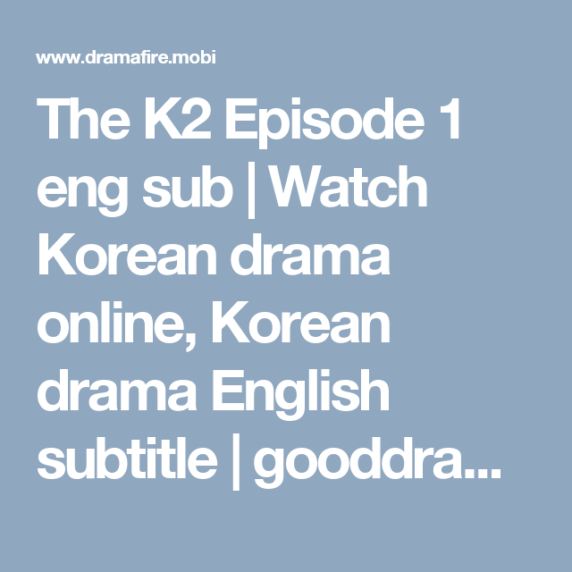 The K2 Episode 1 eng sub | Watch Korean drama online, Korean drama