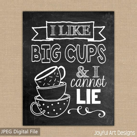 Funny Kitchen Art Funny Wedding Sign Instant Download Tea: I Like Big Cups And I Cannot Lie Coffee Sign. Chalkboard