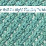 How to Knit the Right Slanting Turkish Rib Stitch