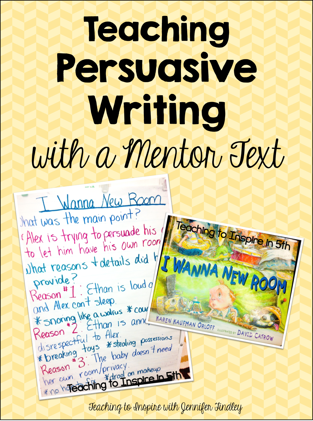 004 Teaching Persuasive Writing with a Mentor Text 2