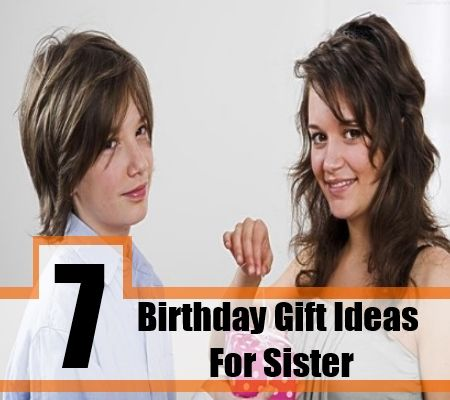 7 Charming Birthday Gift Ideas For Sister