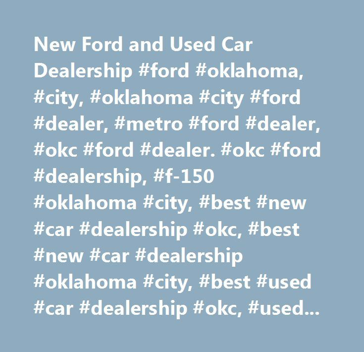 New Ford and Used Car Dealership #ford #oklahoma #city #oklahoma  sc 1 st  Pinterest & New Ford and Used Car Dealership #ford #oklahoma #city #oklahoma ... markmcfarlin.com