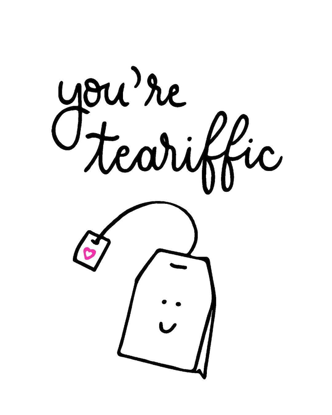 You\'re tea-riffic word pun card. | Handlettered positive quotes ...
