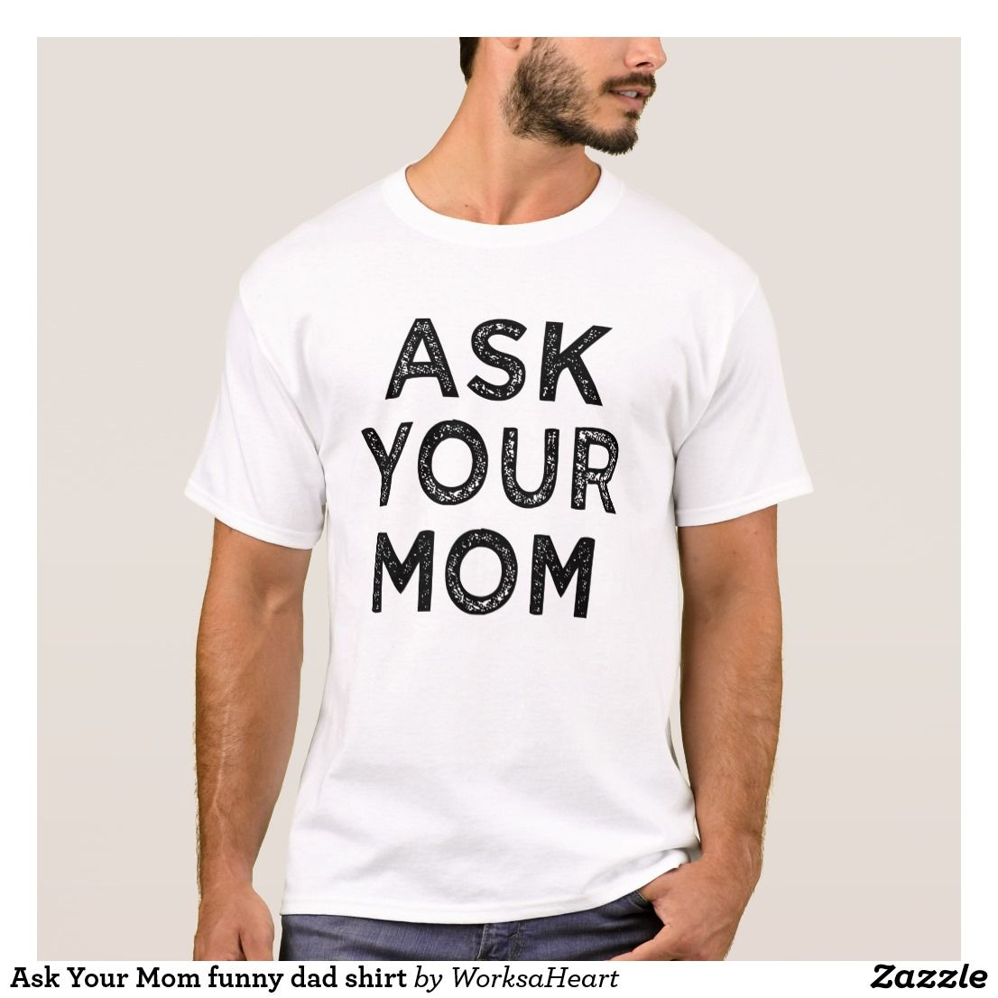 7407bf0a51d Ask Your Mom funny dad shirt. Order your personalized t-shirt