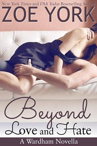 Review:  Beyond Love and Hate by Zoe York, #Wardham , Contemporary Romance