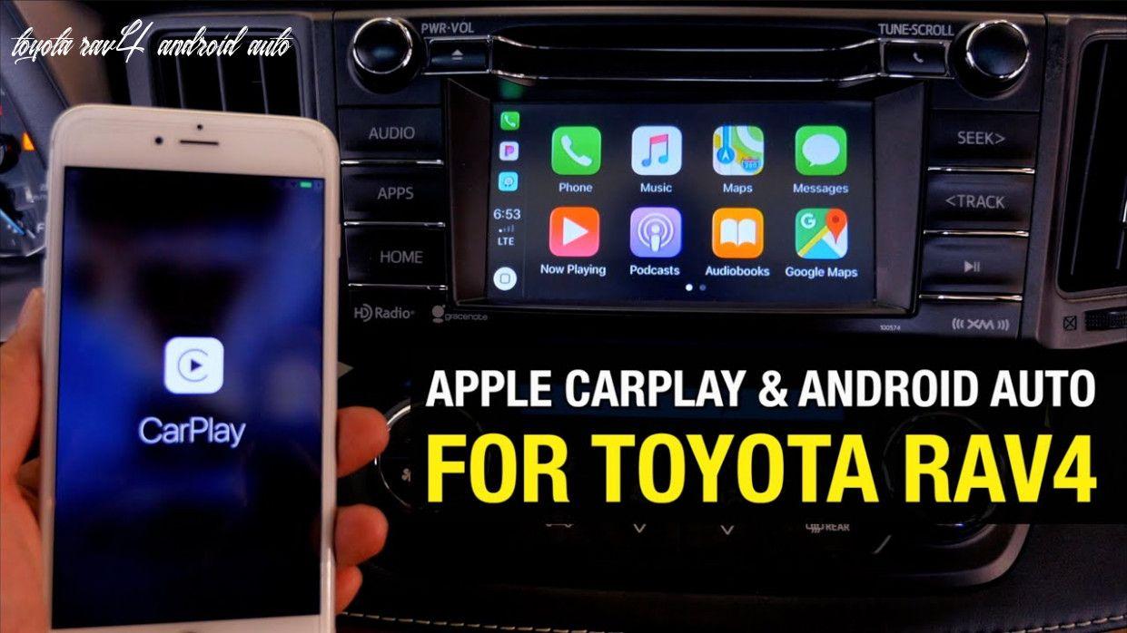 Toyota Rav4 Android Auto In 2020 Android Auto Toyota Rav4 Apple Car Play