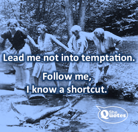 SheQuotes-lead-me-not-into-temptation.png (525×503)