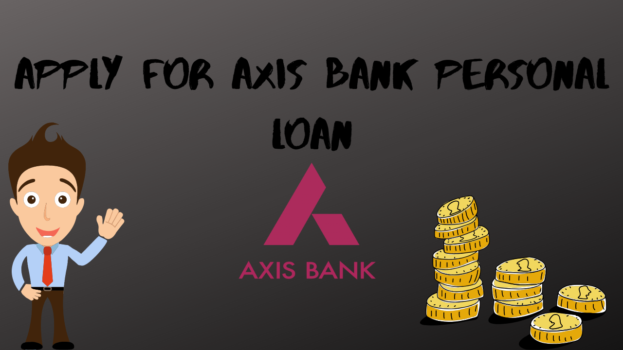 Apply For Axis Bank Personal Loan Personal Loans Axis Bank Loan