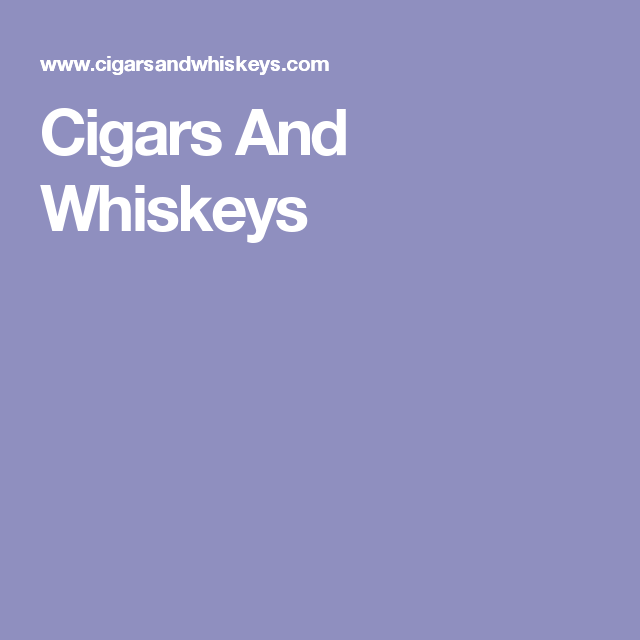 Cigars And Whiskeys