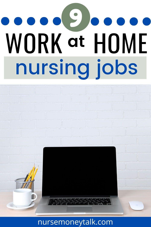 9 Best Work From Home Nursing Jobs Nurse Money Talk in