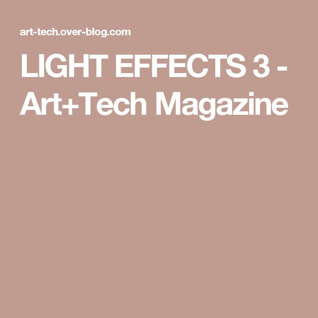 LIGHT EFFECTS 3 - Art+Tech Magazine