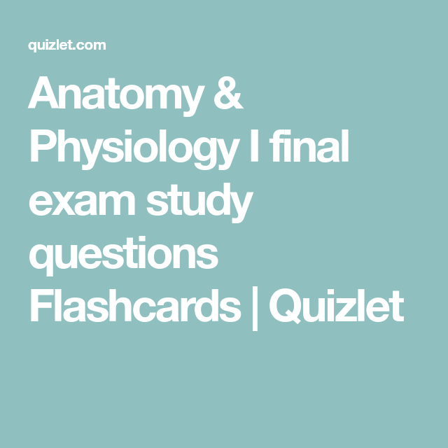 Anatomy & Physiology I final exam study questions Flashcards ...