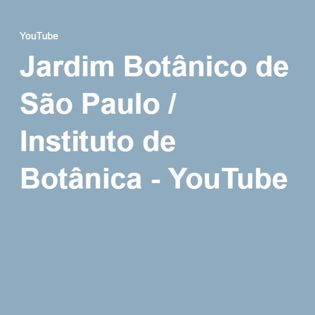 Jardim Botânico de São Paulo / Instituto de Botânica - YouTube