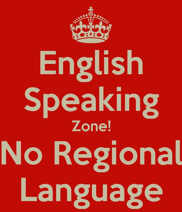 English Speaking Zone! No Regional Language.