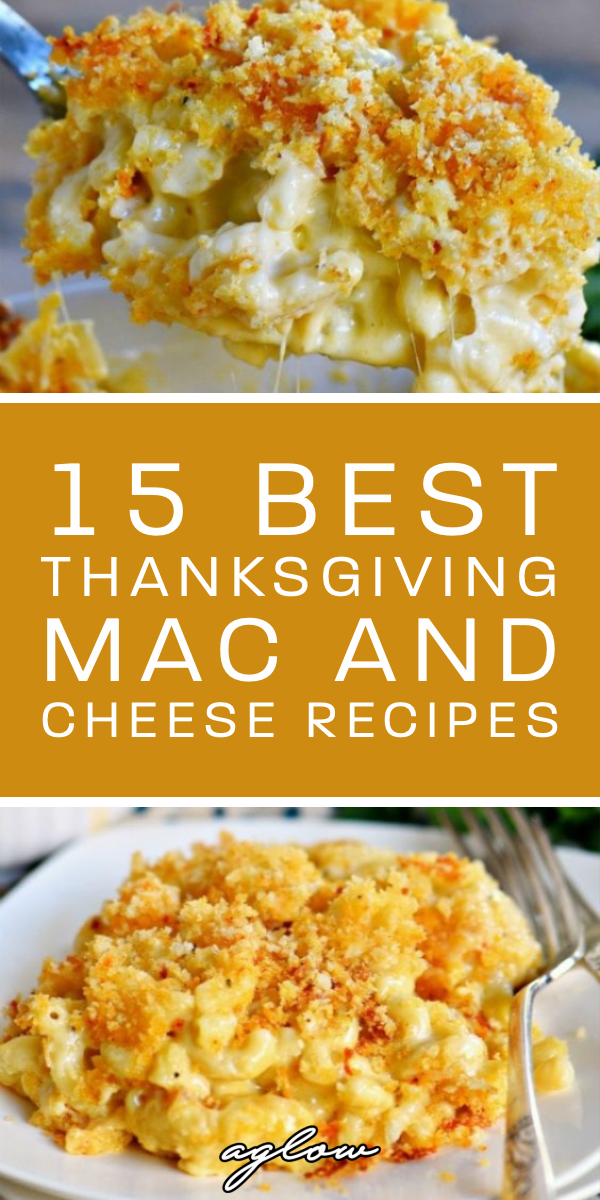 15 Best Thanksgiving Mac and Cheese Recipes #bakedmacandcheeserecipe