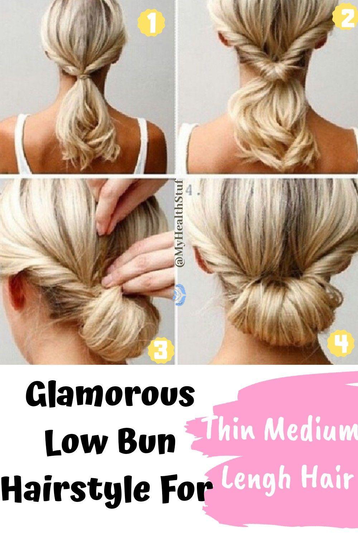 Glamorous Low Bun Hairstyle Fo Thin Medium Lengh Hair Jaten Make Up Low Bun Hairstyles Bun Hairstyles Medium Hair Styles
