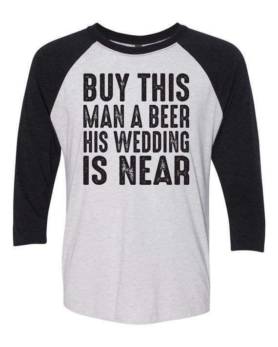 01bd714dbfcc76 Buy This Man A Beer Shirt. Baseball Shirt. Bachelor Party. Groom Shirt.  Groom Gift. Funny Groom Shirt. Buy This Man A Beer Shirt. Wedding.