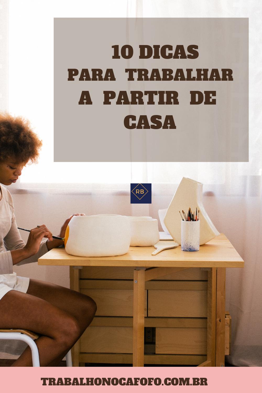 10 DICAS PARA TRABALHAR A PARTIR DE CASA