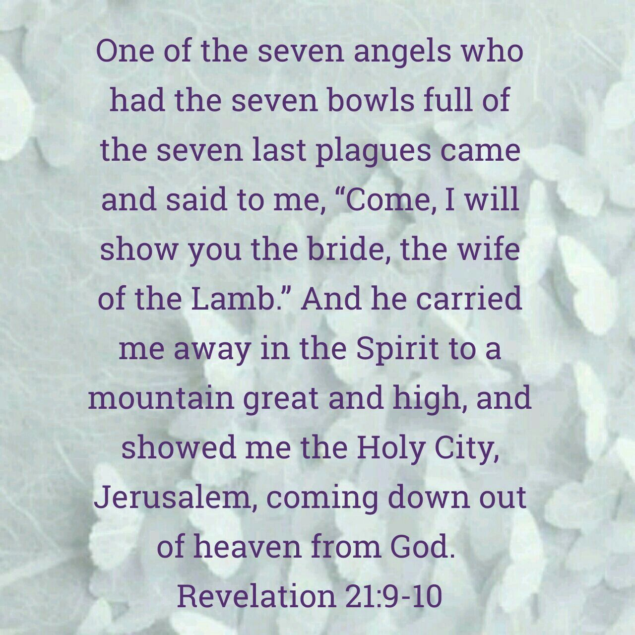 Revelation 21 9 10 3 Who Is The Wife Of The Lamb Then The Angel Said That He Would Show John The Bride The Wife Of Angel Show Sayings Revelation 21