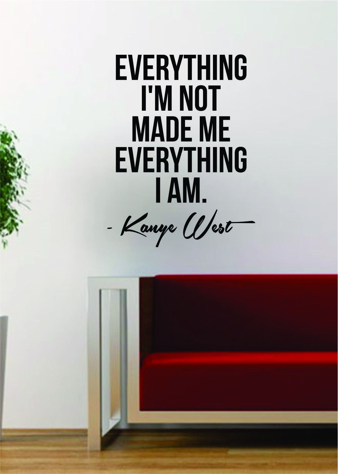 Wall Vinyl Art kanye west everything i am quote decal sticker wall vinyl art