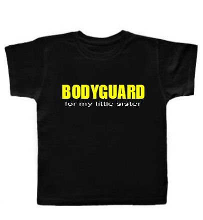 09c8242c37 Litte Sister Big Brother Funny Boy's T-Shirt BODYGUARD for my little ...