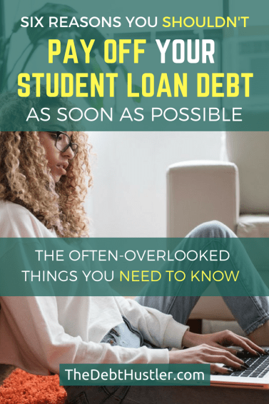 Six Reasons Why You Should Not Pay Off Your Student Loan Debt Asap Student Loan Repayment Student Loan Debt Student Loans