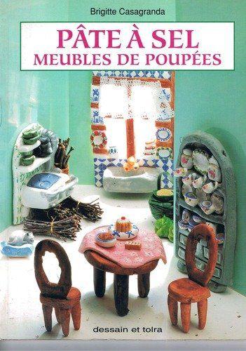 French Dollhouse Book Pate A Sel Meubles Et Poupees Brigitte Casagranda Livres Pate A Sel Mobilier De Salon Sel