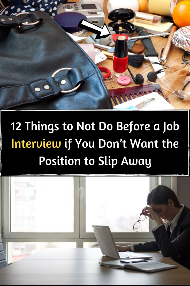 12 Things to Not Do Before a Job Interview if You Don't Want the Position to Slip Away