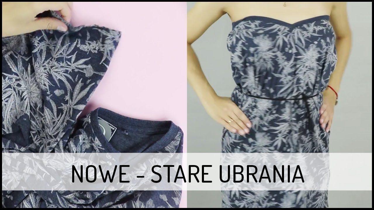 Jak Przerobic Stare Ubrania W Kilka Chwil Diy Domodi Tv Diy Summer Old New Clothes Strapless Dress Fashion Dresses