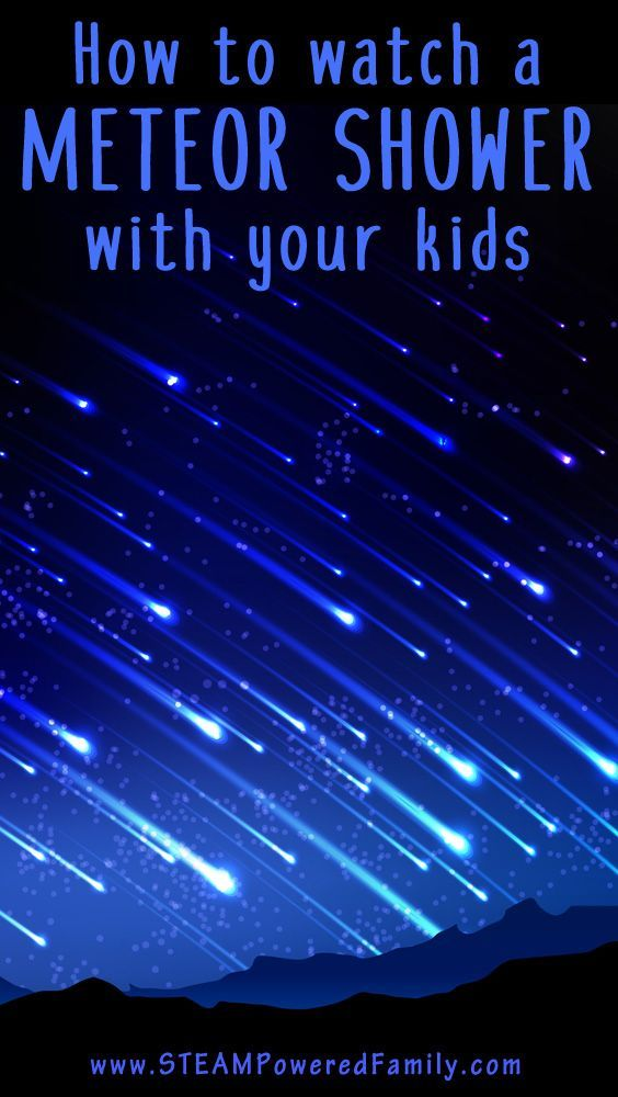 Top 10 Tips On How To Watch A Meteor Shower With Your Kids Outdoor Activities For Kids Learning Science Science For Kids