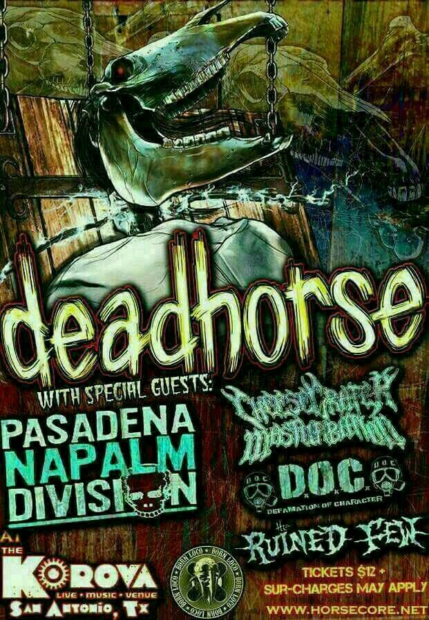 DEAD HORSE, PASADENA NAPALM DIVISION (P.N.D.), DEFAMATION OF CHARACTER (D.O.C.), THE RUINED FEW and CHEESEGRATOR MASTURBATION.