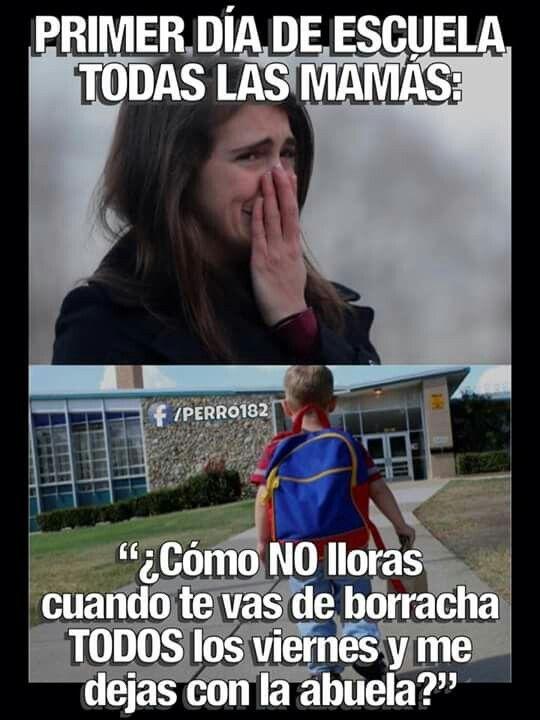 Desgraciadamente De Esas Ya Son Muchas Imagenes De Humor Mamas Luchonas Primer Dia De Escuela
