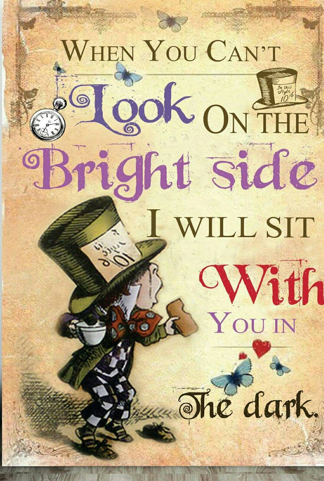 When you can't look on the Bright Side, Alpha Chi will sit with you in the  Dark   Alice and wonderland quotes, Wonderland quotes, Alice in wonderland