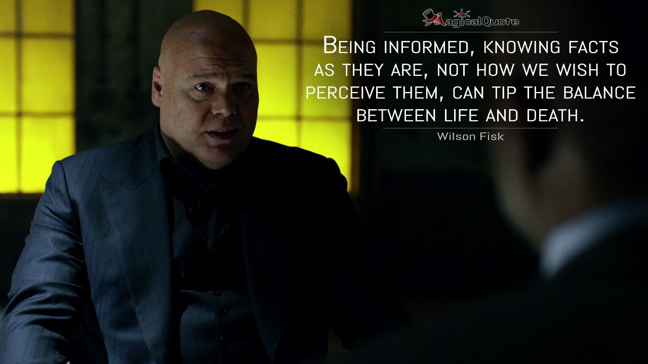 #WilsonFisk: Being informed, knowing facts as they are, not how we wish to…
