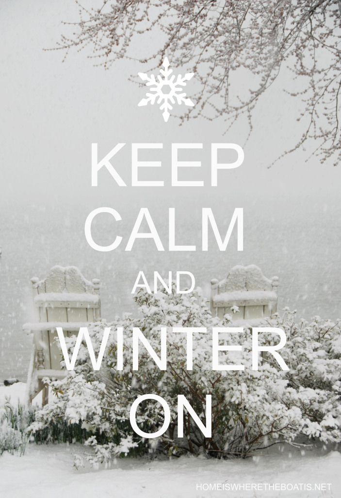 Keep Calm And Winter On, Surviving Olu0027 Man Winter Tips | Home Is Where