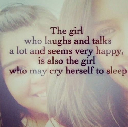 The Girl Who Laughs And Talks A Lot Sad Sad Quotes Sad Quotes And