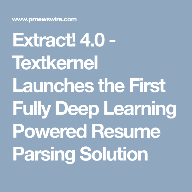 Resume Parsing Fascinating Extract 4.0  Textkernel Launches The First Fully Deep Learning .